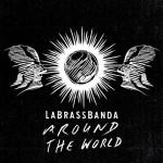 LaBrassBanda – Around The World
