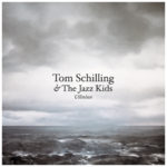 "Tom Schilling & The Jazz Kids ""Vilnius"""