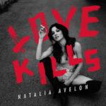 "NATALIA AVELON: Debütalbum ""Love Kills"" erscheint heute"