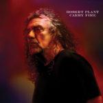 """ROBERT PLANT  kehrt mit brandneuem Album zurück:  """"Carry Fire"""""""