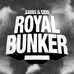 Savas & Sido – Royal Bunkerr