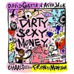 """David Guetta & Afrojack schließen sich für das offizielle Video zu """"Dirty Sexy Money"""" mit Charli XCX und French Montana zusammen"""