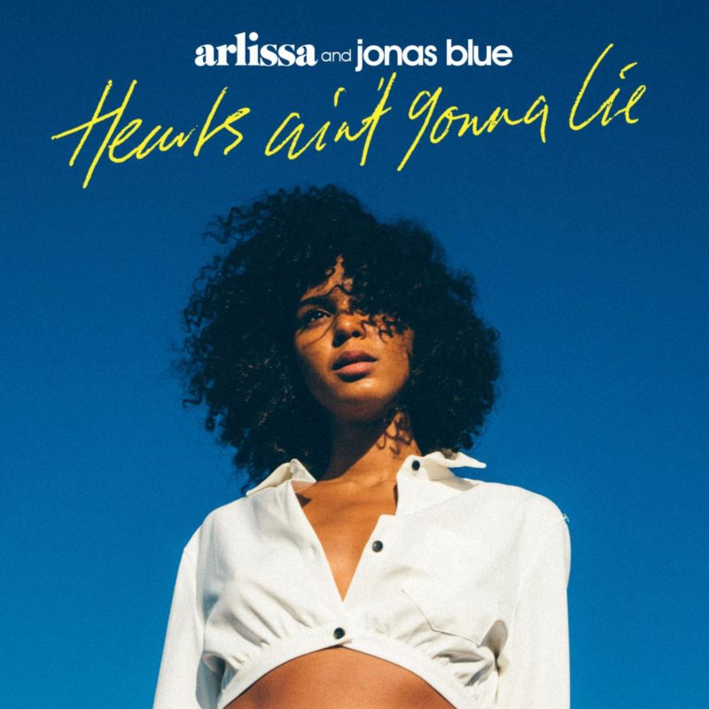 "Arlissa & Jonas Blue – Single ""Hearts Ain't Gonna Lie"" out now"