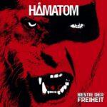 """HÄMATOM: """"Bestie der Freiheit"""" entert die Offiziellen Deutschen Albumcharts auf Platz zwei"""