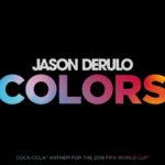 """JASON DERULO: """"Colors"""" – die offizielle FIFA WM 2018 Hymne ist jetzt da!"""