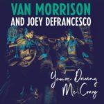 VAN MORRISON: Gemeinsames Album mit Joey DeFrancesco erscheint am 27. Apri