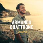 """Armando Quattrone veröffentlicht sein Debut-Album """"Calabria"""" am 6. Juli 2018"""