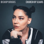 """Bishop Briggs präsentiert ihr Debütalbum """"Church Of Scars"""""""