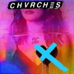 """CHVRCHES veröffentlichen ihr neues Album """"Love Is Dead"""""""