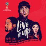 """NICKY JAM, WILL SMITH & ERA ISTREFI: """"Live It Up"""" ist der offizielle Song der Fussball WM 2018"""