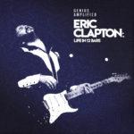 """Eric Clapton – Der offizielle Soundtrack zum Dokumentarfilm """"Life In 12 Bars"""" erscheint am Freitag"""