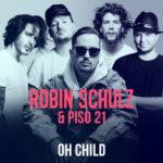 """ROBIN SCHULZ veröffentlicht mit Piso 21 eine Neuauflage seines Tracks """"Oh Child"""""""