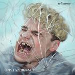 """Tristan Brusch  – """"Trümmer"""""""