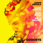 "Superstar-Kollabo: Jason Derulo x Nicky Minaj x David Guetta x Willy William sagen gemeinsam ""Goodbye"""