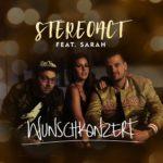"Stereoact knackt mit der neuen Single ""Wunschkonzert"" feat. Sarah Lombardi die 1 Million Views – Platz 1 in den DJ Charts"