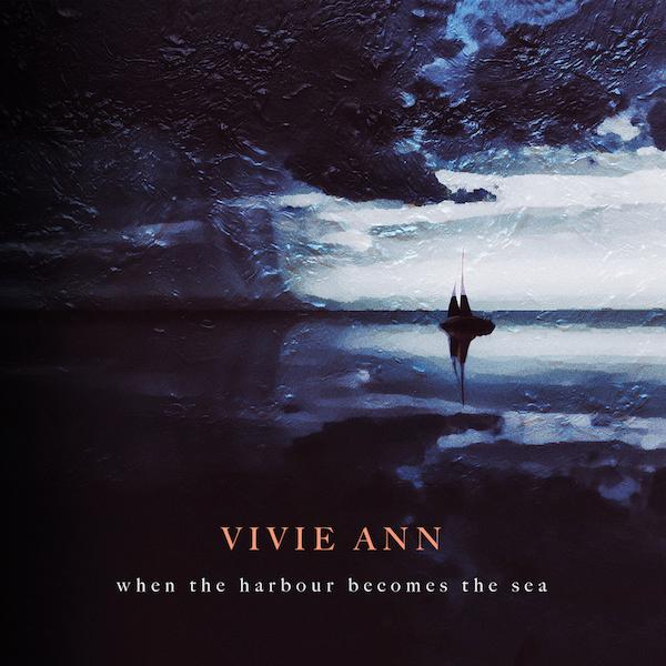 "VIVIA ANN Album ""When The Harbour Becomes The Sea"" VÖ: 15.03.19"