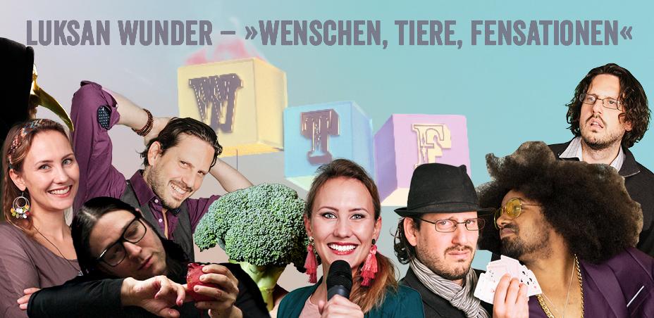 """Luksan Wunder – """"The Most Irritating Video in the World ever Made"""" – ab 04.04. auf """"Wenschen, Tiere, Fensationen"""" Tour"""