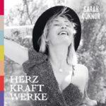 """""""HERZ KRAFT WERKE"""" ist da: Sarah Connor veröffentlicht neues Album und teilt persönliche Botschaft"""